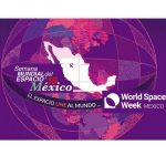 México presidirá por segundo año la celebración global-Semana Mundial del Espaci