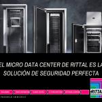 El micro data center Rittal es la solución de seguridad perfecta